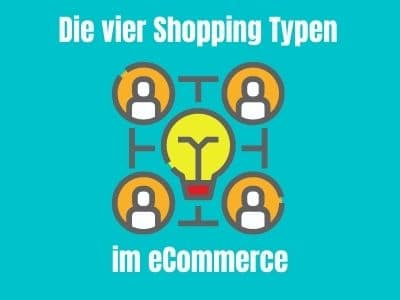 Read more about the article Vier Shopping Typen im eCommerce
