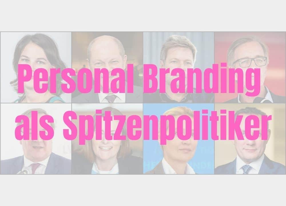 Read more about the article Personal Branding als Spitzenkandidat der Bundeskanzlerwahl 2021
